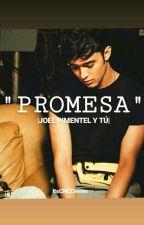 Promesa-Joel Pimentel y tu- by ItsCNCOwner