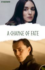 A Change of Fate (Book 1 in the Fate series) Loki Fanfiction Pre-Thor by katethewriter81