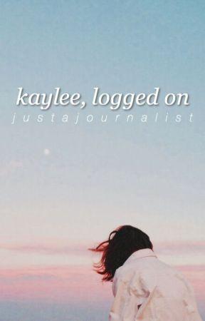 Kaylee, Logged On by JustAJournalist