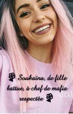 🌟 Soukaïna, de fille battue à chef de mafia respectée 🌟 by _Chroniqueuuseee_