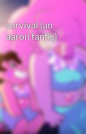 survival (an aaron fanfic) by PruCanGerItaSpamAno