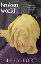 Broken World (#2, Broken Beauty Novellas) by LizzyFord