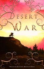 Desert War (Desert Thorn #3) by elphadora