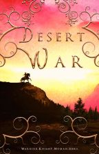 Desert War (Desert Thorn #3) by elphadora