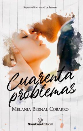 Cuarenta problemas© (CR #2) ❝COMPLETA❞ by MelaniaBernal