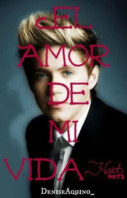 """""""El amor de mi vida"""" - (Niall y Tu)TERMINADA"""
