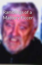 Ramblings of a Mattory Ficcer by doctortrekkie