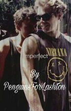 Imperfect *Lashton* by PenguinsForLashton