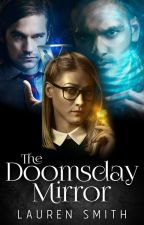 The Doomsday Mirror - Magicians Contest Entry by LaurenSmithAuthor