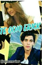 Te Odio Erick (Erick Colón y TN) by ximemevimv