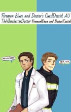 Fireman Blues and Doctor's Cues|Destiel AU by TheWinchesterDoctor