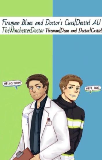 Fireman Blues and Doctor's Cues|Destiel AU