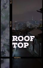 ROOFTOP¹。 ✓ by fataeful