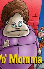 AMAZING Yo Mama Jokes! by CAL128