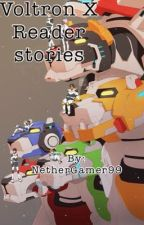 Voltron X Reader Stories by NetherGamer99