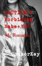 Caution!: Forbidden Babe.+18© by Connorkeymc