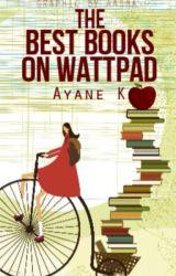 The Best Books In Wattpad by Turbulent