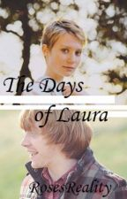 The Days of Laura by RosesReality