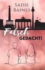 Falsch gedacht! a berlin lovestory ▪1▪ ☑ #bestbookaward2017 #GoldenAward_2018 by dasbatty