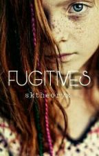 FUGITIVES [PAUSADA] by is_skalways_theory
