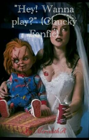 """Hey! Wanna play?"" (Chucky Fanfic) by MeredithR"