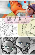zootopia-who we are...? Un Problema Amoroso  by vania_piberuis_wilde