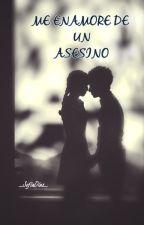Me Enamore De Un Asesino by SofiaDiaz2003