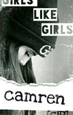 girls likes girls (CAMREN) [G!P] by JaurbelloRT