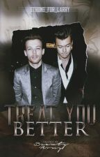 Treat You Better {Larry Stylinson} by Strong_For_Larry