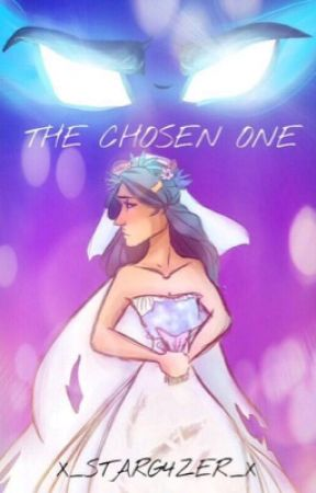 The Chosen One (Sequel to Ghost of Her Past) by X_StarG4zer_X