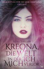 Kreona, die Welt in der ich mich verlor LESEPROBE by NeySceatcher