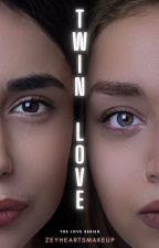 Twin Love [GirlxGirl] by zeyheartsmakeup