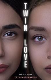 Twin Love [ GirlxGirl ] by zeyheartsmakeup