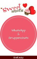 Sweet Amoris - WhatsApp & Gruppenchats ||Pausiert|| by I_could_fake_it
