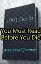 The 1001 Books You Must Read Before You Die: A Personal Journey by d_s_t_e