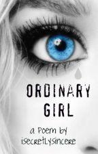 Ordinary Girl by iSecretlySincere