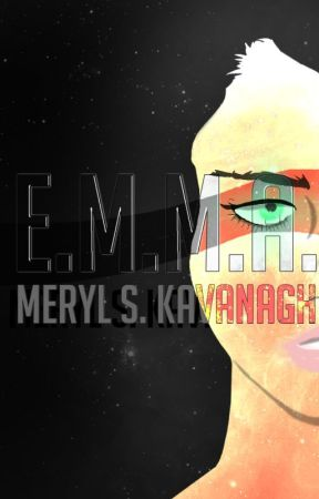 E.M.M.A. [Rough Draft] by mskavanagh