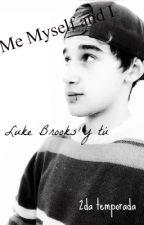 Me myself and I, 2da temporada. |Luke Brooks| by Janosksbieber