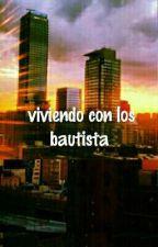 Viviendo con los Bautista (Mario Bautista Y Tu)Primera Temporada  by patyPalacios1114