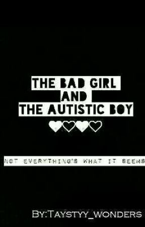 The Bad Girl and the Autistic Boy by Tayvi_wonders