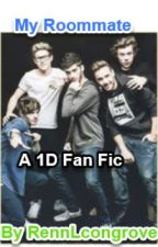 My Roommate(one direction Fan Fic) by RennLcongrove