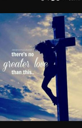 No Greater Love than This by Christisforlife