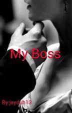 My Boss by jayduh13
