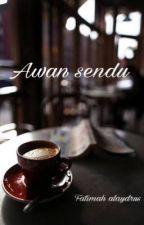 Awan Sendu by fatimahalaydrus