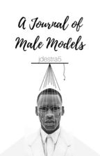 A Journal of Male Models by jdestra5