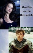 Meet Me on the Battlefield (Chronicles of Narnia) [1] by MutteringsofMadness