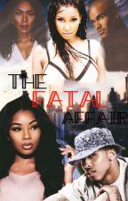 The Fatal Affair (August Alsina FanFiction) by badgalliya_