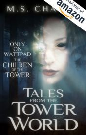 Tales from the Tower World by MS_Chavez