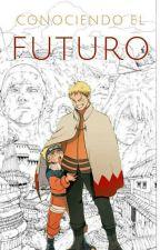 Conociendo El Futuro {En Emision} by NedaraUchiha