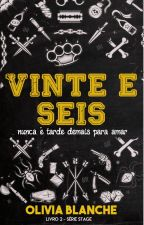 VINTE E SEIS by blancheolivia